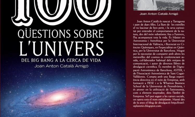 """Et ve de gust explorar l'univers? El meu darrer llibre: """"100 qüestions sobre l'univers"""""""